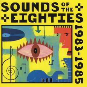 Sounds Of The Eighties. The Rolling Stone Collection 1983-1985