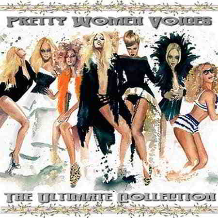 Pretty Women Voices: The Ultimate Collection (2019) скачать через торрент