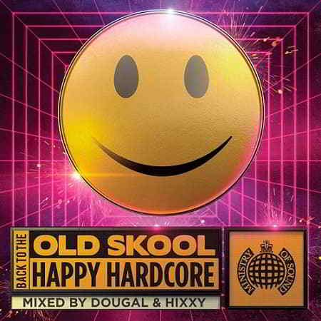 Back to the Old Skool: Happy Hardcore - Ministry of Sound (2019) скачать через торрент