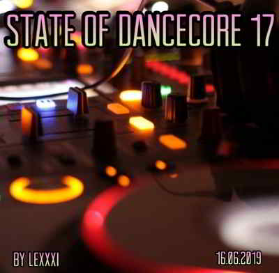 State Of Dancecore 17 (by Lexxxi)