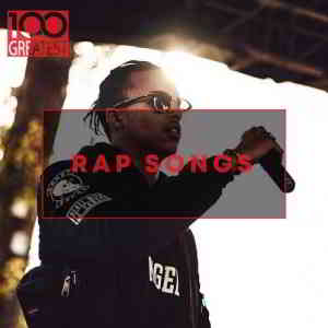 100 Greatest Rap Songs The Greatest Hip-Hop Tracks Ever (2020) скачать через торрент