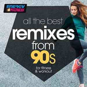 All The Best Remixes From 90s For Fitness & Workout